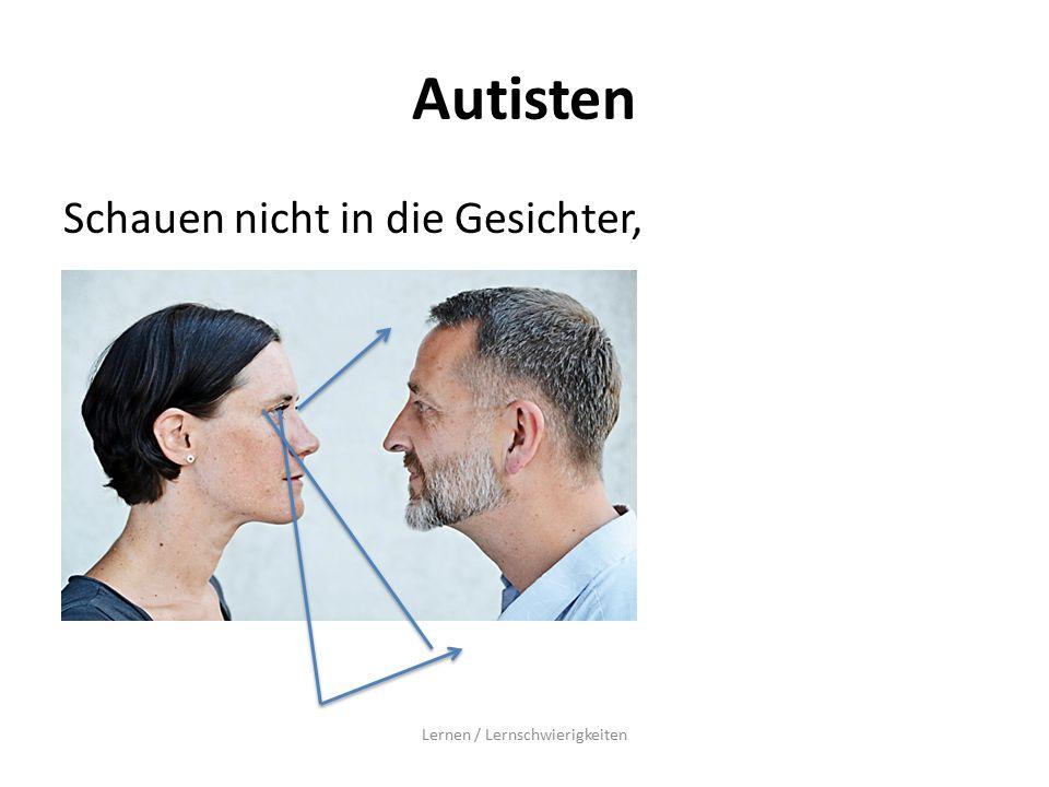 Autisten Schauen nicht in die Gesichter, Lernen / Lernschwierigkeiten