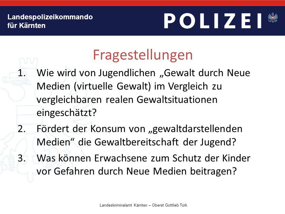 """Landespolizeikommando für Kärnten Fragestellungen 1.Wie wird von Jugendlichen """"Gewalt durch Neue Medien (virtuelle Gewalt) im Vergleich zu vergleichbaren realen Gewaltsituationen eingeschätzt."""
