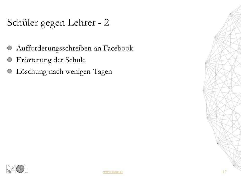 Schüler gegen Lehrer - 2 Aufforderungsschreiben an Facebook Erörterung der Schule Löschung nach wenigen Tagen www.raoe.at17