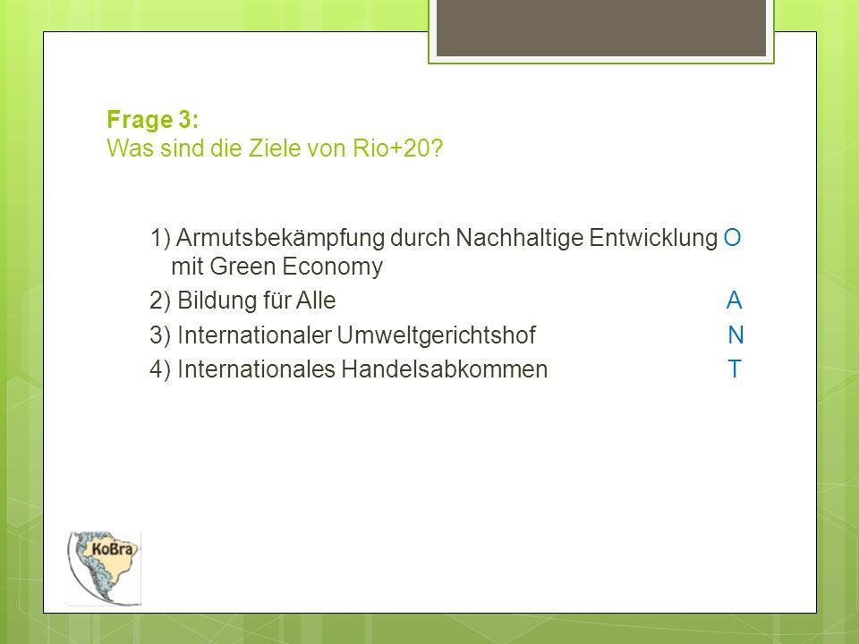 Frage 3: Was sind die Ziele von Rio+20.