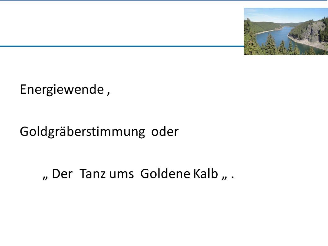 """Energiewende, Goldgräberstimmung oder """" Der Tanz ums Goldene Kalb """"."""