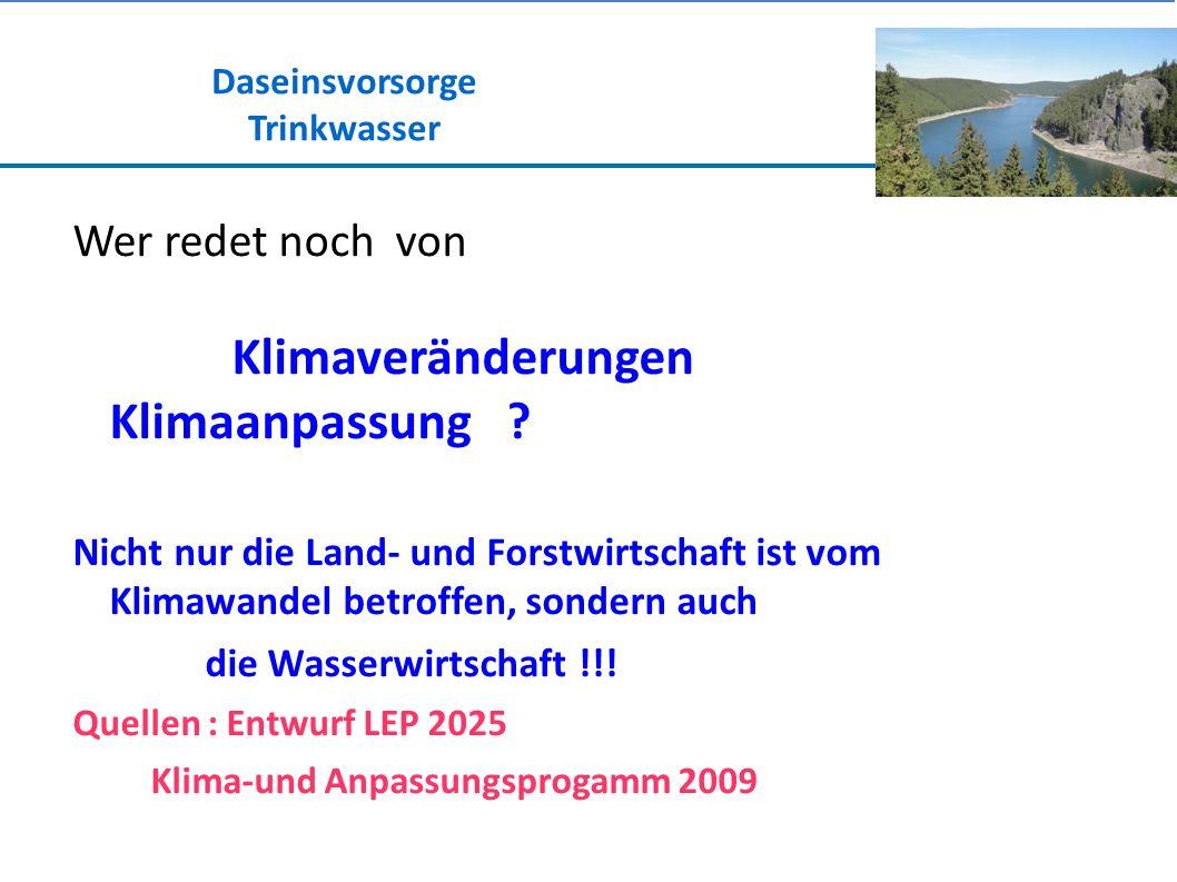 Daseinsvorsorge Trinkwasser Wer redet noch von Klimaveränderungen Klimaanpassung .