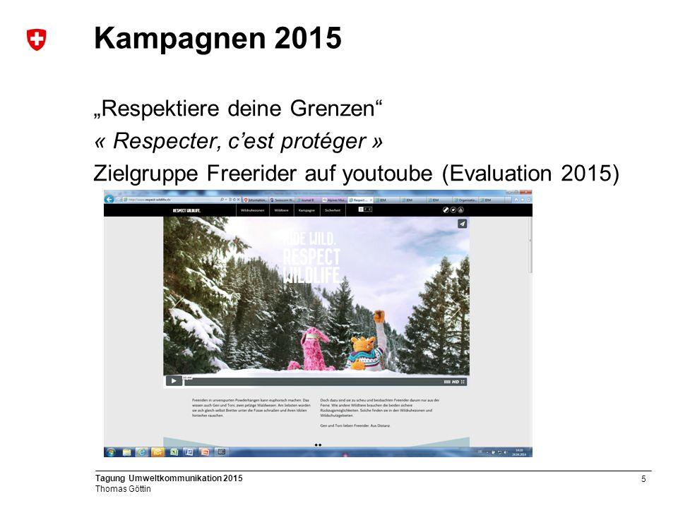 """5 Tagung Umweltkommunikation 2015 Thomas Göttin Kampagnen 2015 """"Respektiere deine Grenzen « Respecter, c'est protéger » Zielgruppe Freerider auf youtoube (Evaluation 2015)"""