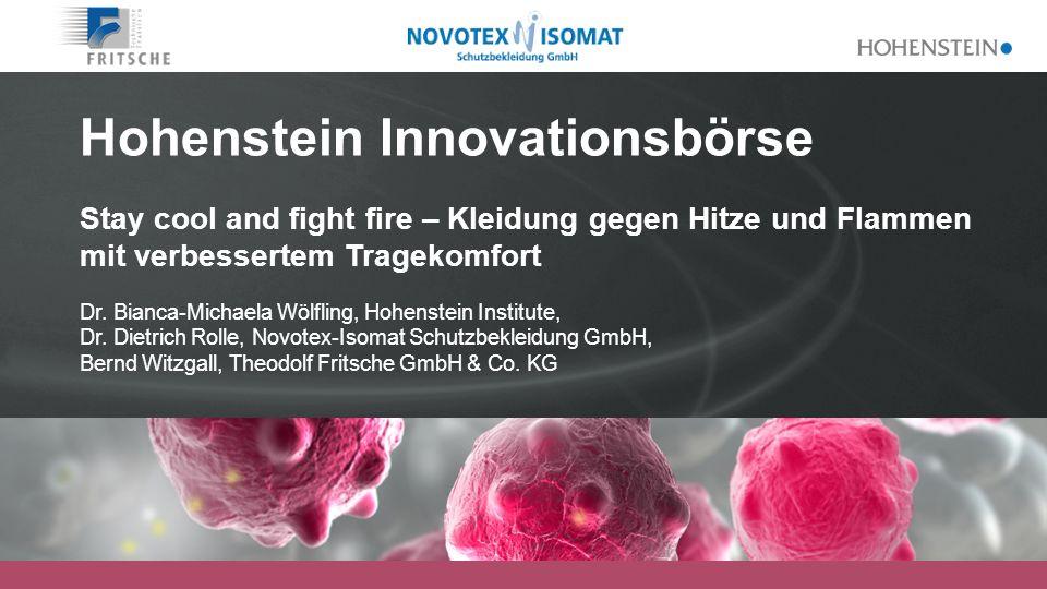 Hohenstein Innovationsbörse Stay cool and fight fire – Kleidung gegen Hitze und Flammen mit verbessertem Tragekomfort Dr. Bianca-Michaela Wölfling, Ho