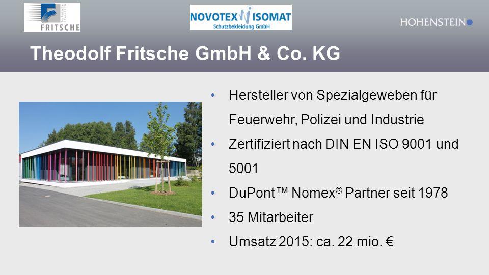 Theodolf Fritsche GmbH & Co. KG Hersteller von Spezialgeweben für Feuerwehr, Polizei und Industrie Zertifiziert nach DIN EN ISO 9001 und 5001 DuPont™