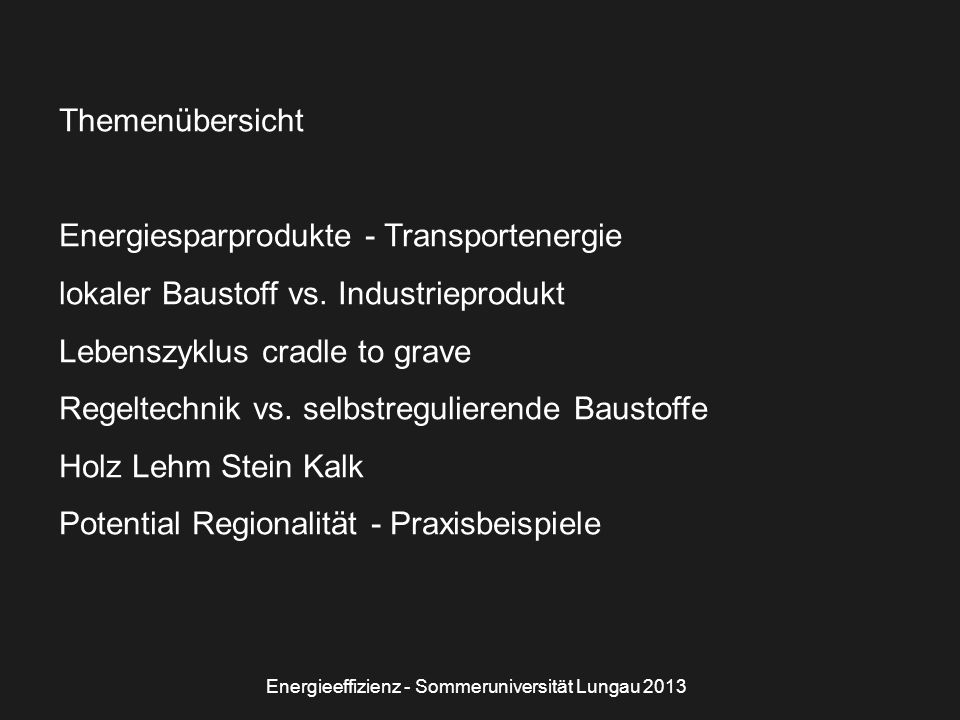 Themenübersicht Energiesparprodukte - Transportenergie lokaler Baustoff vs.