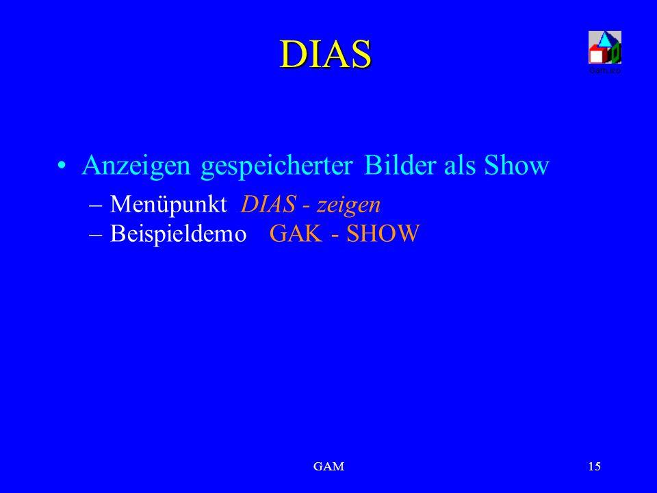GAM15 DIAS Anzeigen gespeicherter Bilder als Show –Menüpunkt DIAS - zeigen –Beispieldemo GAK - SHOW