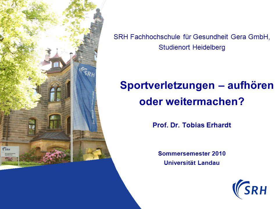 SRH Fachhochschule für Gesundheit Gera GmbH, Studienort Heidelberg Sportverletzungen – aufhören oder weitermachen.