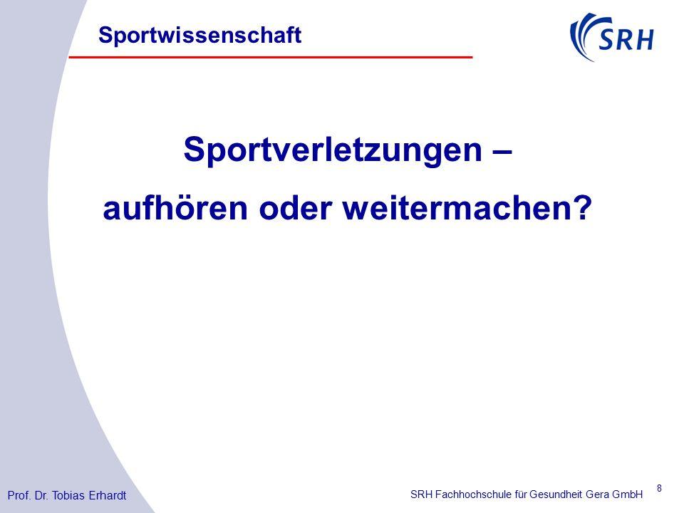 SRH Fachhochschule für Gesundheit Gera GmbH Sportverletzungen – aufhören oder weitermachen.