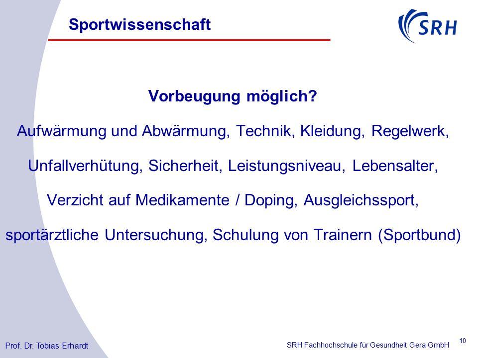 SRH Fachhochschule für Gesundheit Gera GmbH Sportwissenschaft Vorbeugung möglich.