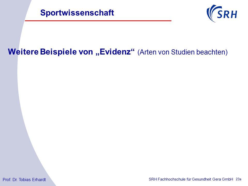"""SRH Fachhochschule für Gesundheit Gera GmbH Weitere Beispiele von """"Evidenz (Arten von Studien beachten) Sportwissenschaft Prof."""