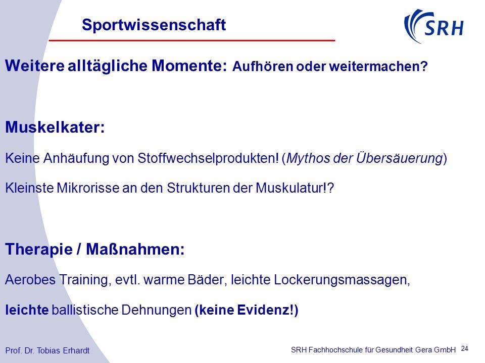 SRH Fachhochschule für Gesundheit Gera GmbH Weitere alltägliche Momente: Aufhören oder weitermachen.
