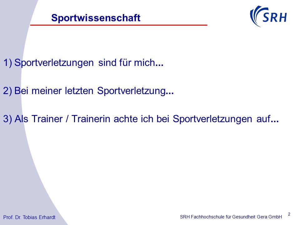 SRH Fachhochschule für Gesundheit Gera GmbH 1)Sportverletzungen sind für mich...