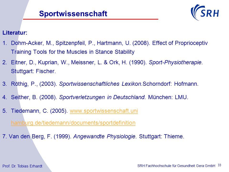 SRH Fachhochschule für Gesundheit Gera GmbH Literatur: 1.Dohm-Acker, M., Spitzenpfeil, P., Hartmann, U.
