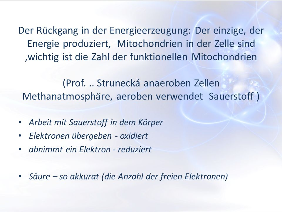Der Rückgang in der Energieerzeugung: Der einzige, der Energie produziert, Mitochondrien in der Zelle sind,wichtig ist die Zahl der funktionellen Mitochondrien (Prof...