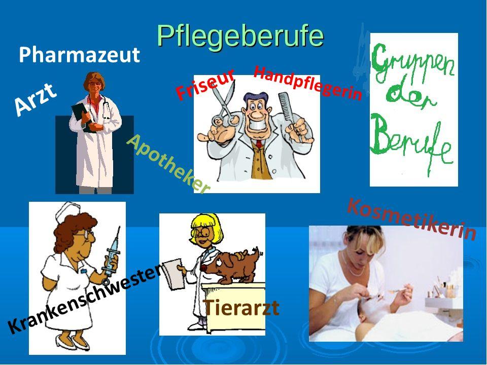 Arzt Krankenschwester Pharmazeut Friseur Handpflegerin Kosmetikerin Apotheker Tierarzt