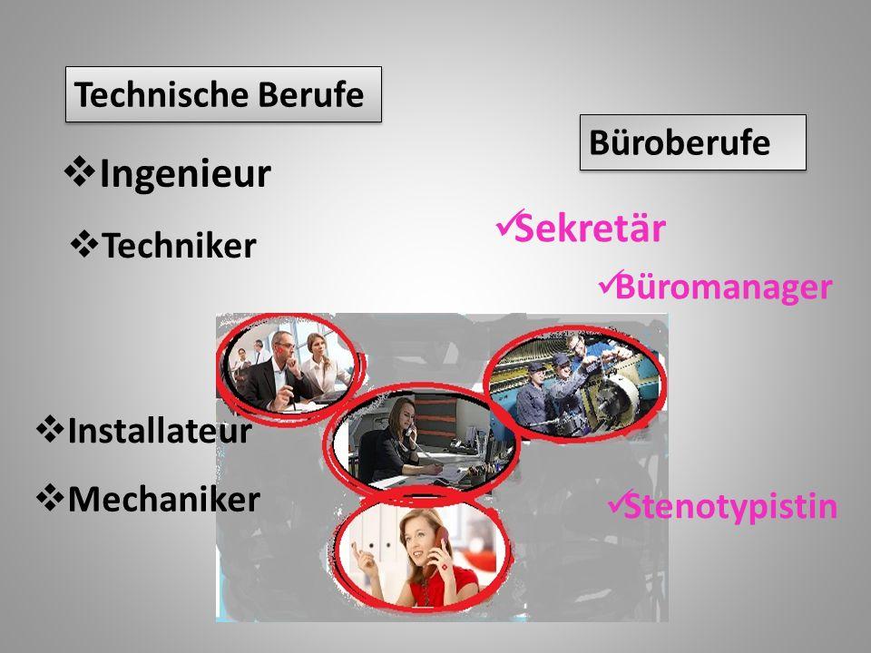 Technische Berufe Büroberufe  Ingenieur  Techniker  Mechaniker  Installateur Stenotypistin Sekretär Büromanager
