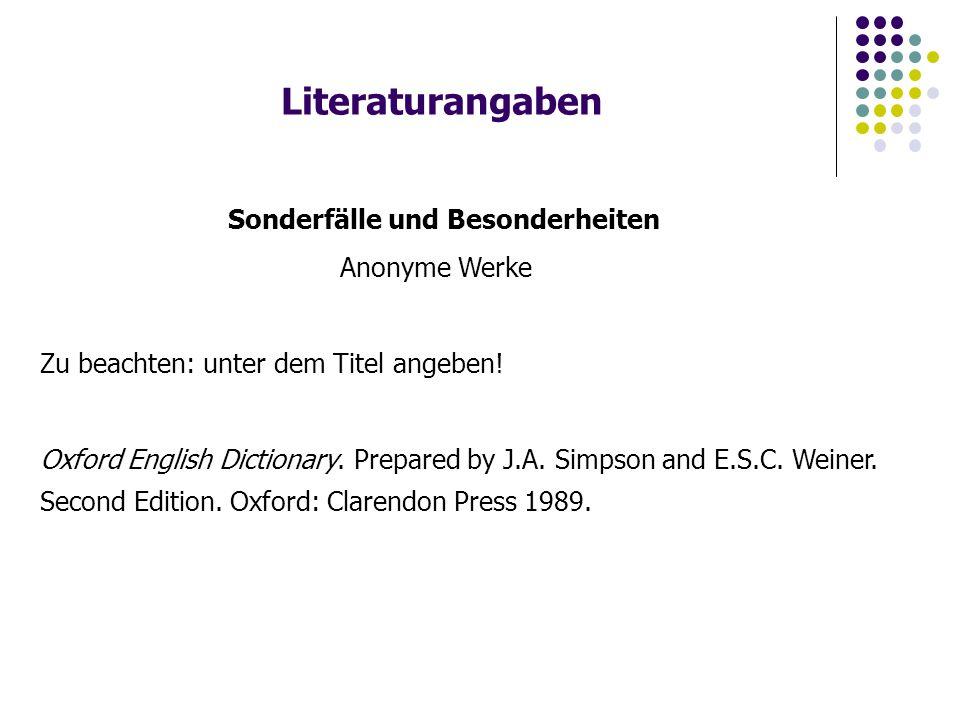 Literaturangaben Sonderfälle und Besonderheiten Anonyme Werke Zu beachten: unter dem Titel angeben.