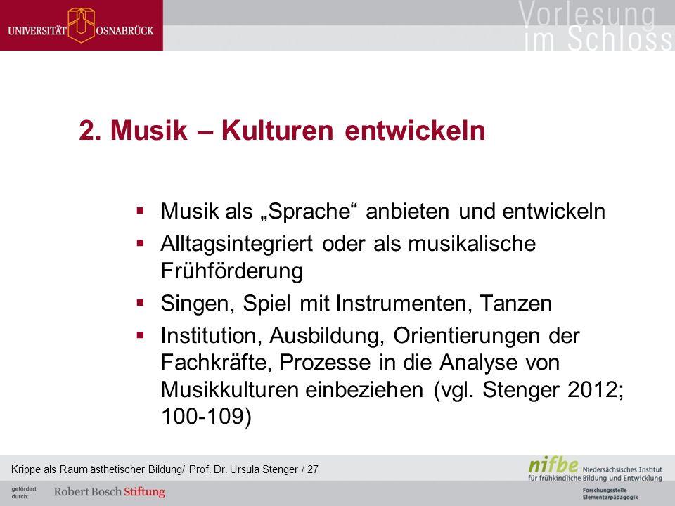"""2. Musik – Kulturen entwickeln  Musik als """"Sprache"""" anbieten und entwickeln  Alltagsintegriert oder als musikalische Frühförderung  Singen, Spiel m"""