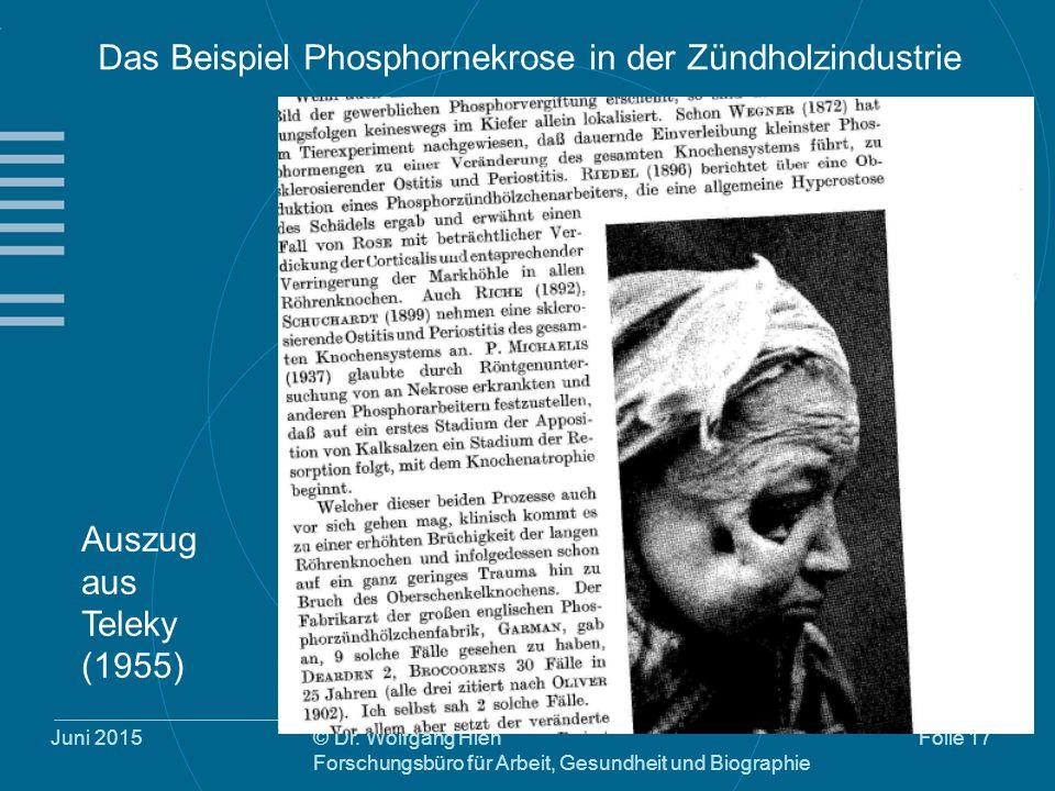 Juni 2015© Dr. Wolfgang Hien Forschungsbüro für Arbeit, Gesundheit und Biographie Folie 17 Das Beispiel Phosphornekrose in der Zündholzindustrie Auszu