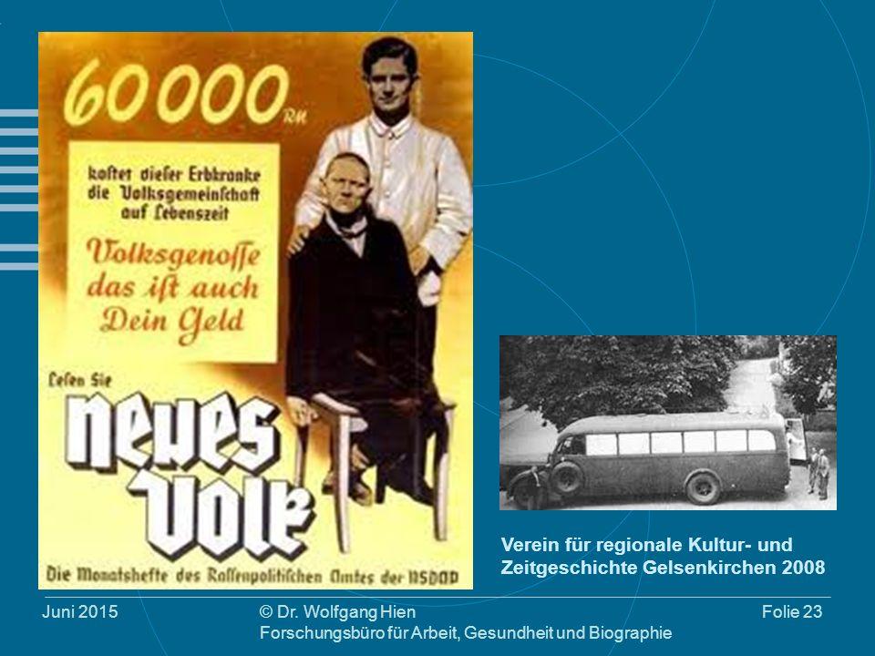 Juni 2015© Dr. Wolfgang Hien Forschungsbüro für Arbeit, Gesundheit und Biographie Folie 23 Verein für regionale Kultur- und Zeitgeschichte Gelsenkirch