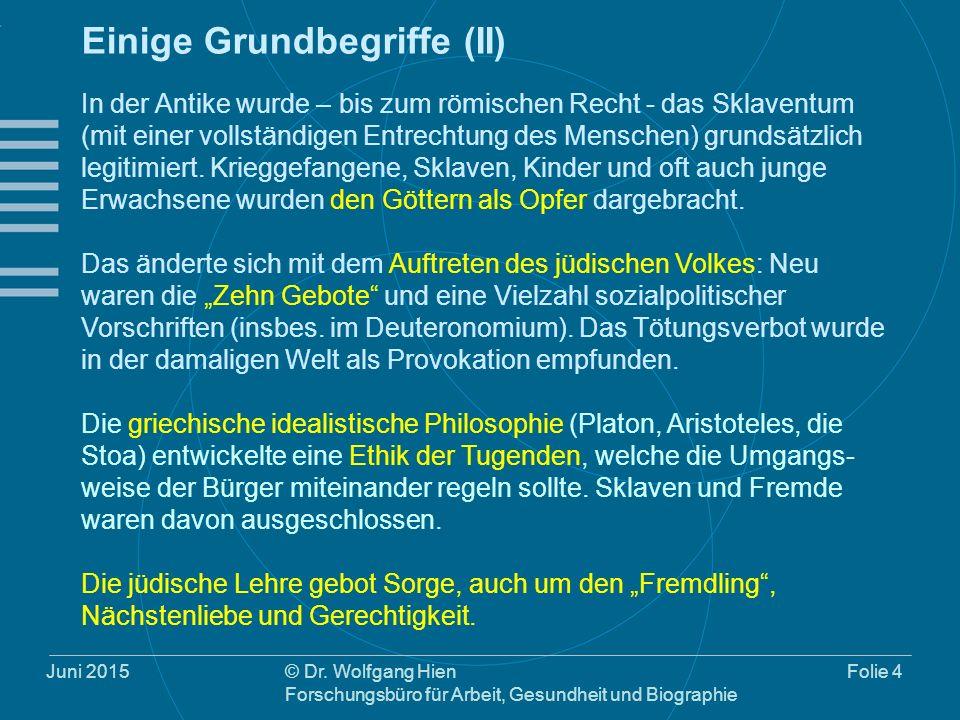 © Dr. Wolfgang Hien Forschungsbüro für Arbeit, Gesundheit und Biographie Folie 4 Einige Grundbegriffe (II) In der Antike wurde – bis zum römischen Rec