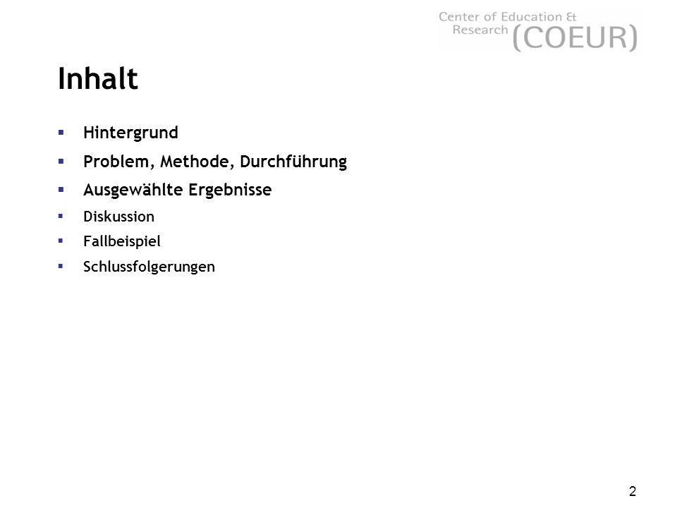 2 Inhalt  Hintergrund  Problem, Methode, Durchführung  Ausgewählte Ergebnisse  Diskussion  Fallbeispiel  Schlussfolgerungen