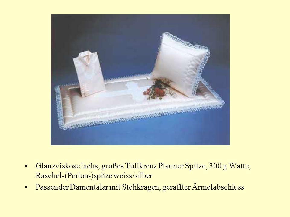 Glanzviskose lachs, großes Tüllkreuz Plauner Spitze, 300 g Watte, Raschel-(Perlon-)spitze weiss/silber Passender Damentalar mit Stehkragen, geraffter Ärmelabschluss