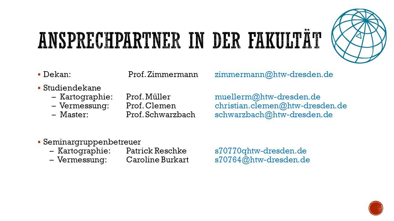  Dekan: Prof. Zimmermannzimmermann@htw-dresden.de  Studiendekane – Kartographie:Prof.