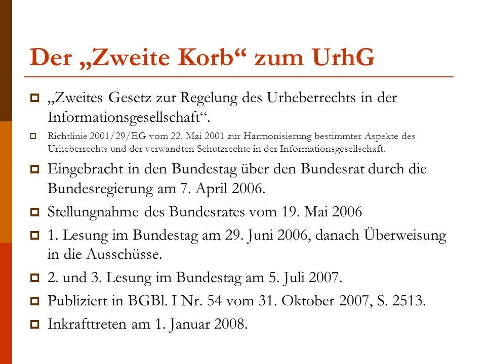 """Der """"Zweite Korb zum UrhG  """"Zweites Gesetz zur Regelung des Urheberrechts in der Informationsgesellschaft ."""