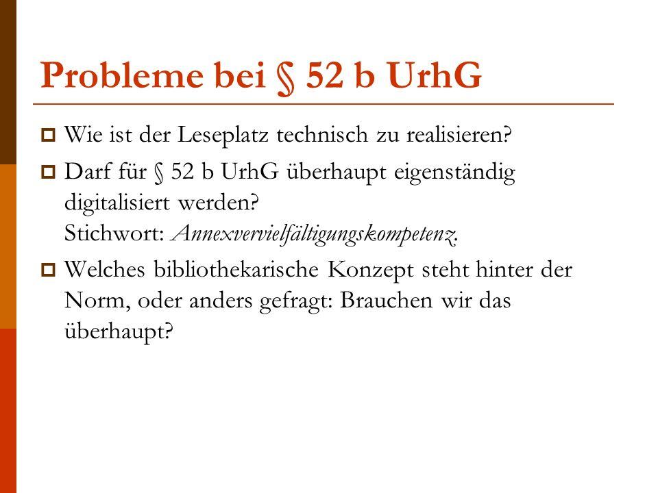 Probleme bei § 52 b UrhG  Wie ist der Leseplatz technisch zu realisieren.