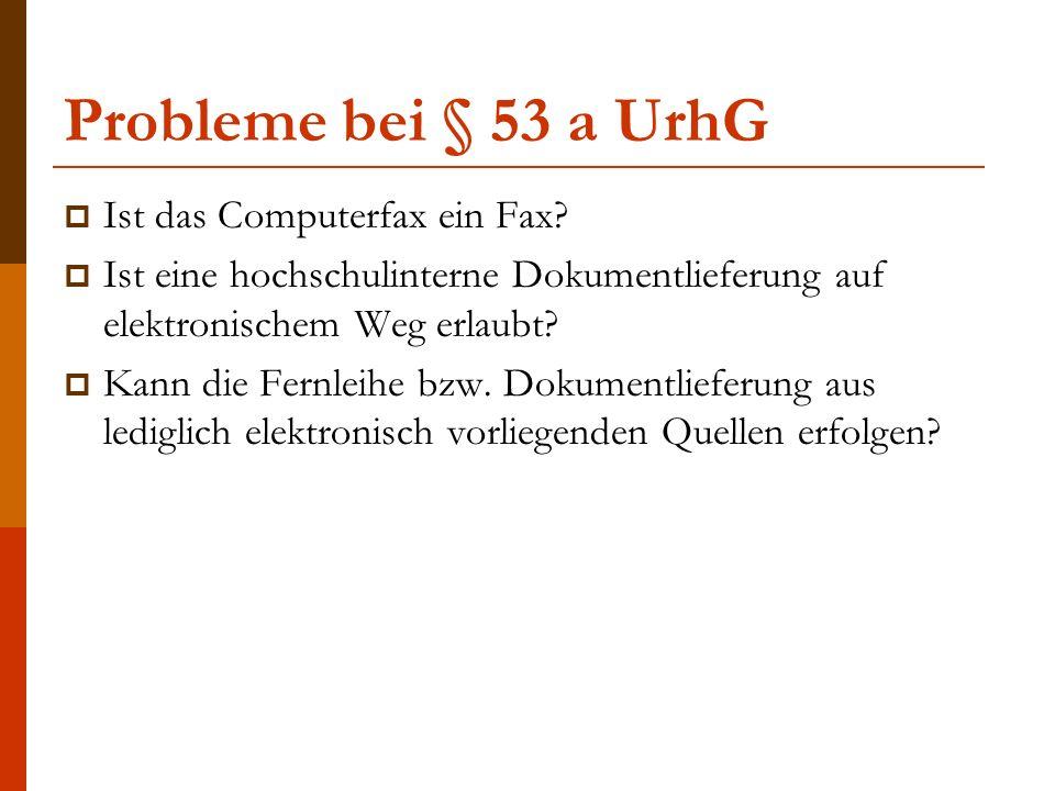 Probleme bei § 53 a UrhG  Ist das Computerfax ein Fax.