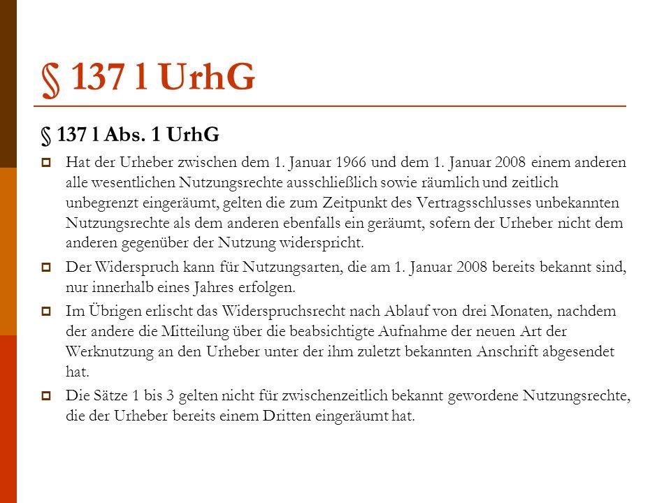 § 137 l UrhG § 137 l Abs. 1 UrhG  Hat der Urheber zwischen dem 1.