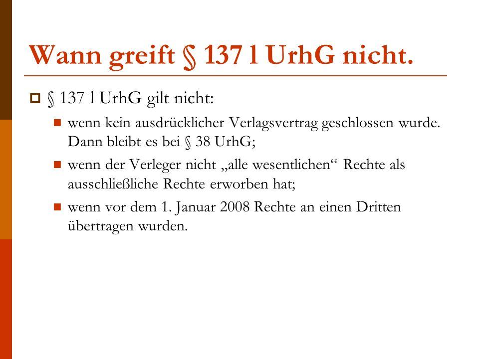 Wann greift § 137 l UrhG nicht.