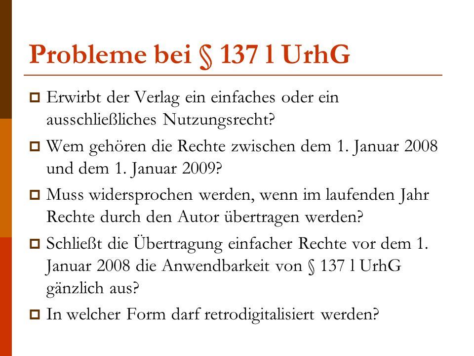 Probleme bei § 137 l UrhG  Erwirbt der Verlag ein einfaches oder ein ausschließliches Nutzungsrecht.