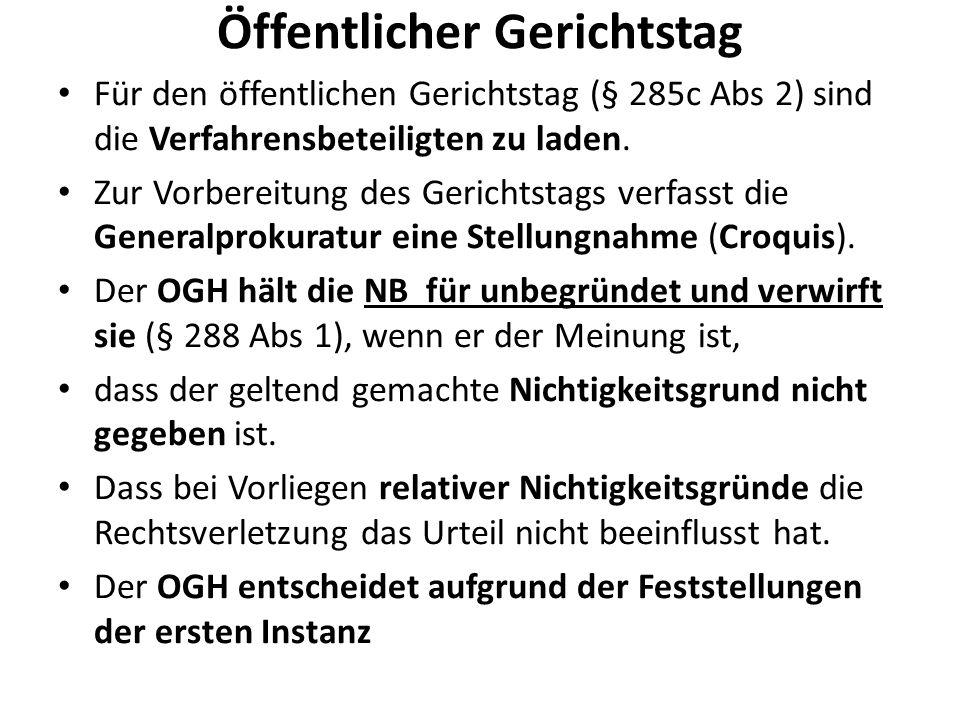 Öffentlicher Gerichtstag Für den öffentlichen Gerichtstag (§ 285c Abs 2) sind die Verfahrensbeteiligten zu laden.