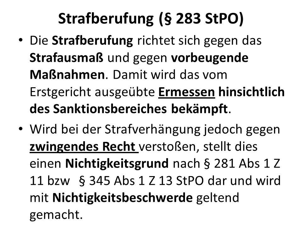 Nichtigkeitsberufung (§ 464 Z 1 StPO) Grs dieselben NK-Gründe wie im SchG Verfahren (§ 468 Abs 1 für das BG- Verfahren bzw § 489 für das ER- Verfahren).