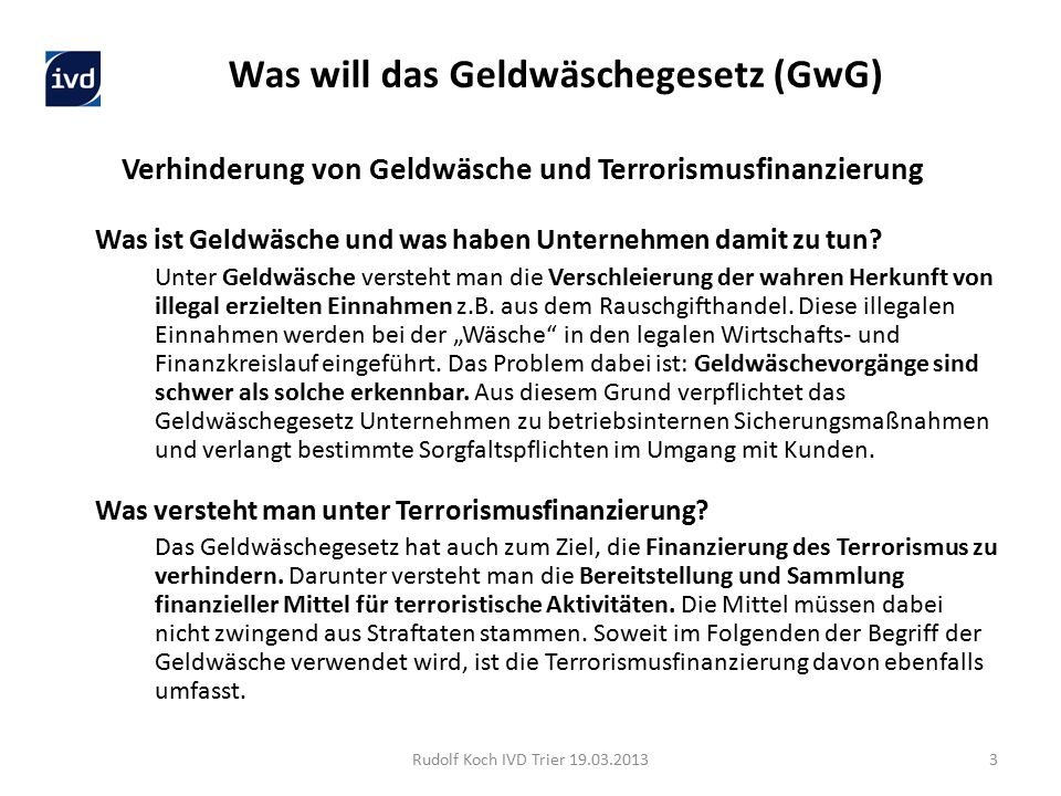 Verhinderung von Geldwäsche und Terrorismusfinanzierung Was ist Geldwäsche und was haben Unternehmen damit zu tun.