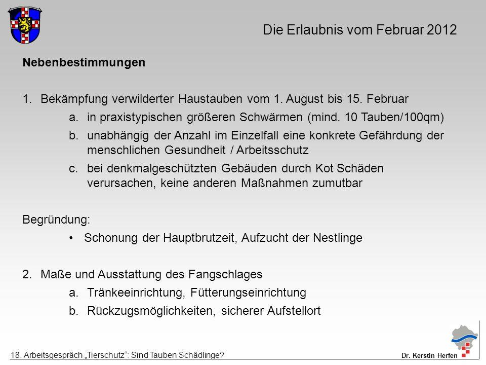 Die Erlaubnis vom Februar 2012 Nebenbestimmungen 1.Bekämpfung verwilderter Haustauben vom 1.