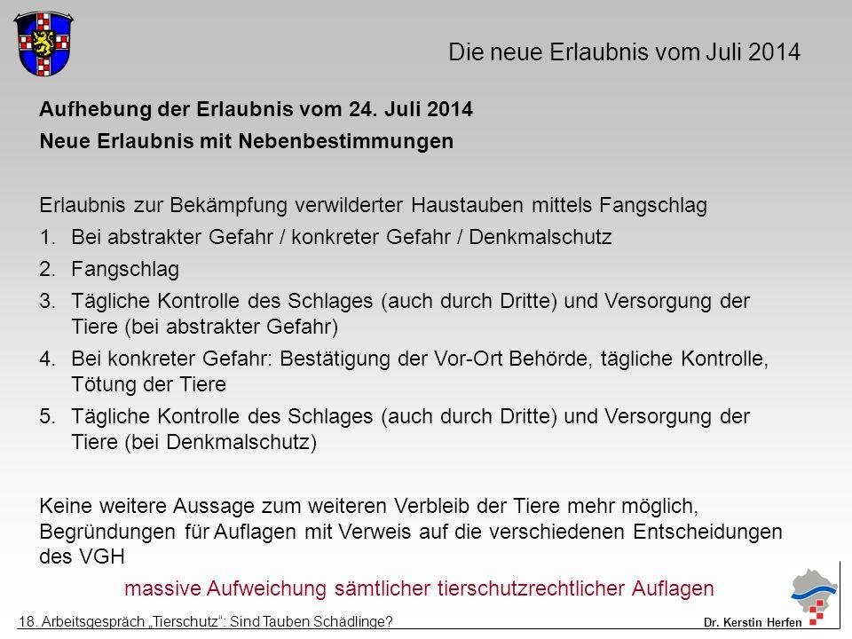Die neue Erlaubnis vom Juli 2014 Aufhebung der Erlaubnis vom 24.