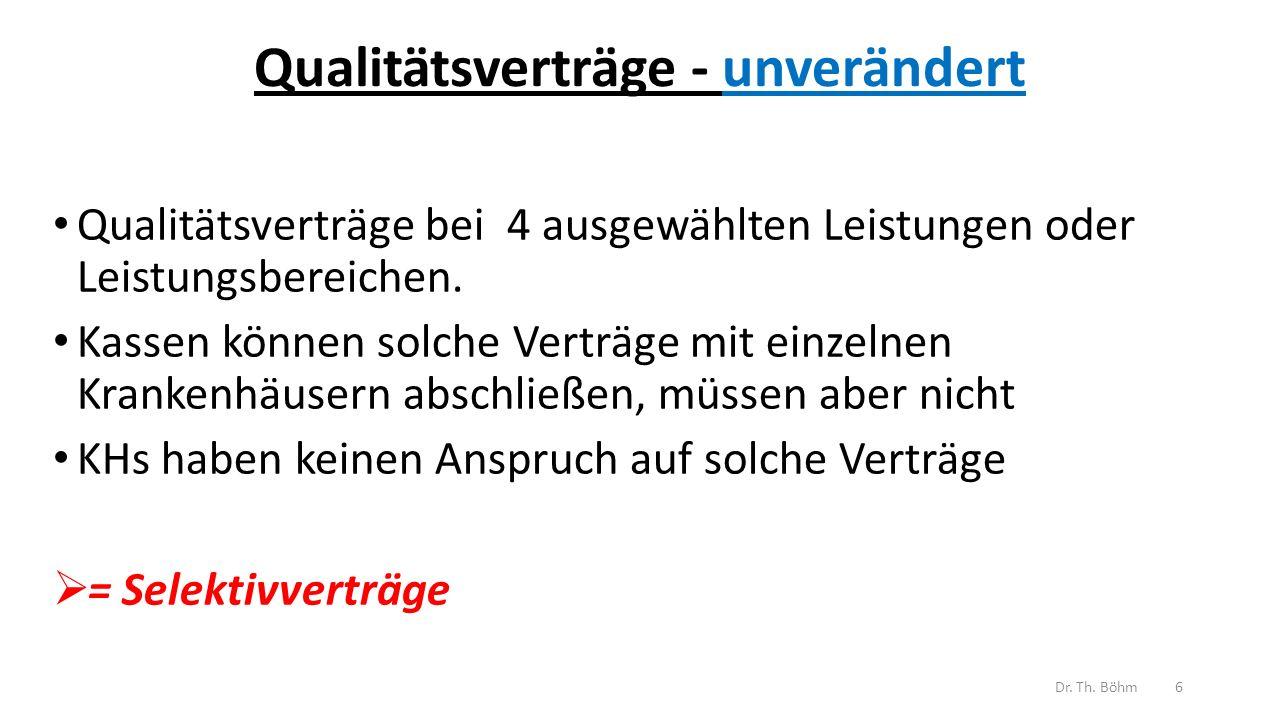 Qualitätsverträge - unverändert Qualitätsverträge bei 4 ausgewählten Leistungen oder Leistungsbereichen.