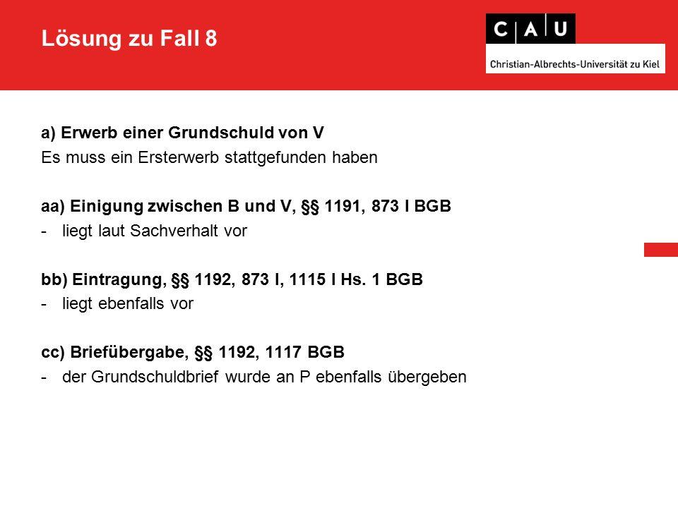 Lösung zu Fall 8 III.Ergebnis zu B. - ein Anspruch auf Duldung aus § 912 I BGB besteht nicht C.