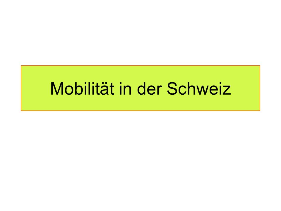 Ablauf Referat 1)Bedingungen der Schweiz 2)Mobilitätsverhalten in der Schweiz 3)Exkurs: arbeitsbedingtes Pendeln in der Schweiz 4)Mobilität in Europa