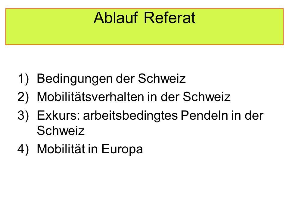 Mobilität in der Schweiz Bedingungen 1) Arbeitsmarkt a)Neue Stellen v.a.