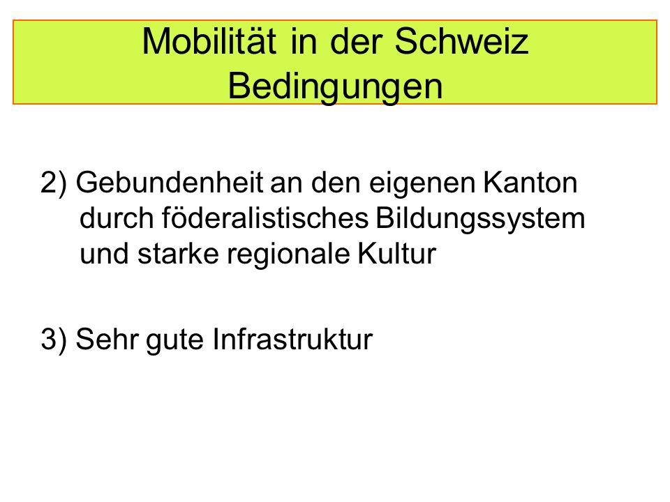 Mobilität in der Schweiz Regionale Differenzen Nordwestschweiz und Region Genf weniger Mobilität => Eigenkritik.