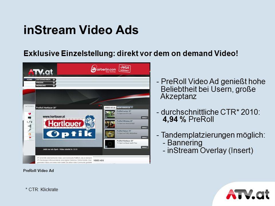inStream Video Ads Exklusive Einzelstellung: direkt vor dem on demand Video! PreRoll Video Ad - PreRoll Video Ad genießt hohe Beliebtheit bei Usern, g