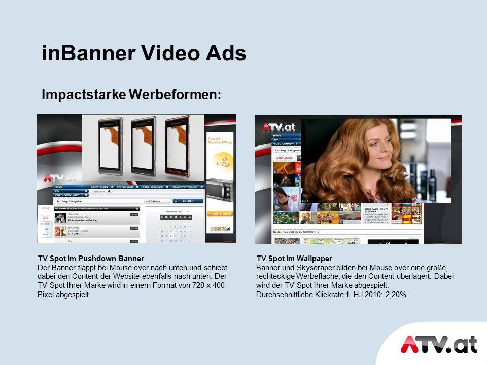 inBanner Video Ads Impactstarke Werbeformen: TV Spot im Pushdown Banner Der Banner flappt bei Mouse over nach unten und schiebt dabei den Content der Website ebenfalls nach unten.