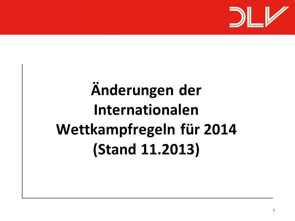 1 Änderungen der Internationalen Wettkampfregeln für 2014 (Stand 11.2013)