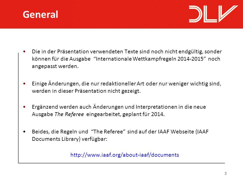 3 Die in der Präsentation verwendeten Texte sind noch nicht endgültig, sonder können für die Ausgabe Internationale Wettkampfregeln 2014-2015 noch angepasst werden.