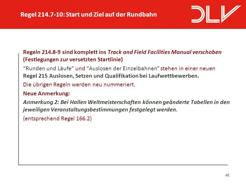 """46 Regeln 214.8-9 sind komplett ins Track and Field Facilities Manual verschoben (Festlegungen zur versetzten Startlinie) """"Runden und Läufe"""" und """"Ausl"""